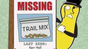 "A Mr. Peanut stands behind a ""missing"" sign looking for the trailmix"
