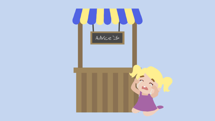 "An illustration of a lemonade stand style booth with a sign that says ""advice 25 cents"" next to it is a little girl crying"