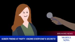 "An illustration of female student being interviewed on the news. They are smirking and the lower 3rd reads ""Sober Friend at Party: Knows Everyone's Secrets"""