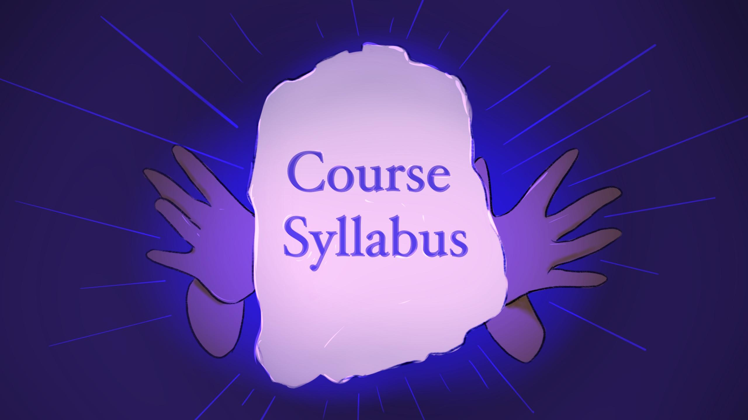 "A glowing stone tablet, with ""Course Syllabus"" written on it. Two hands are reaching out to hold it."