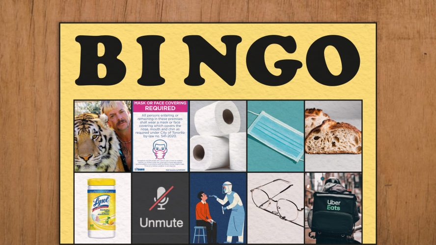 Bingo card with ten squares showing images of Joe exotic, a mandatory mask sign, toilet roll, a mask, sourdough loaf, Lysol wipes, the Zoom unmute button, a person having a COVID-19 test, a pair of glasses, and the Uber Eats logo