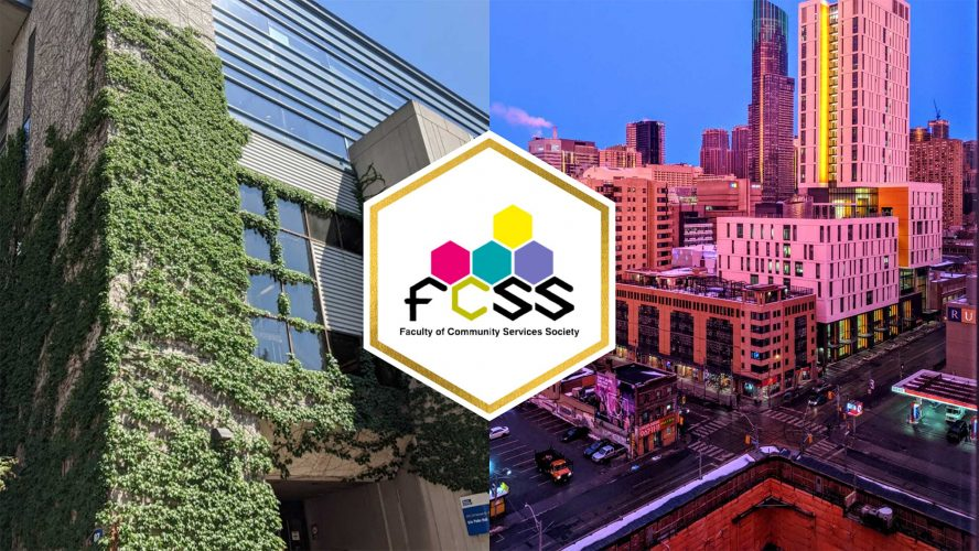 The Faculty of Community Services Society logo in the middle, on top of two pictures of Ryerson buildings side by side