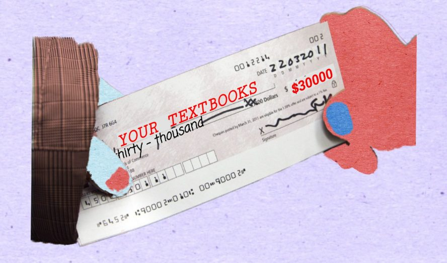 "Someone offering someone else a cheque made out for ""YOUR TEXTBOOKS"" for thirty thousand dollars"
