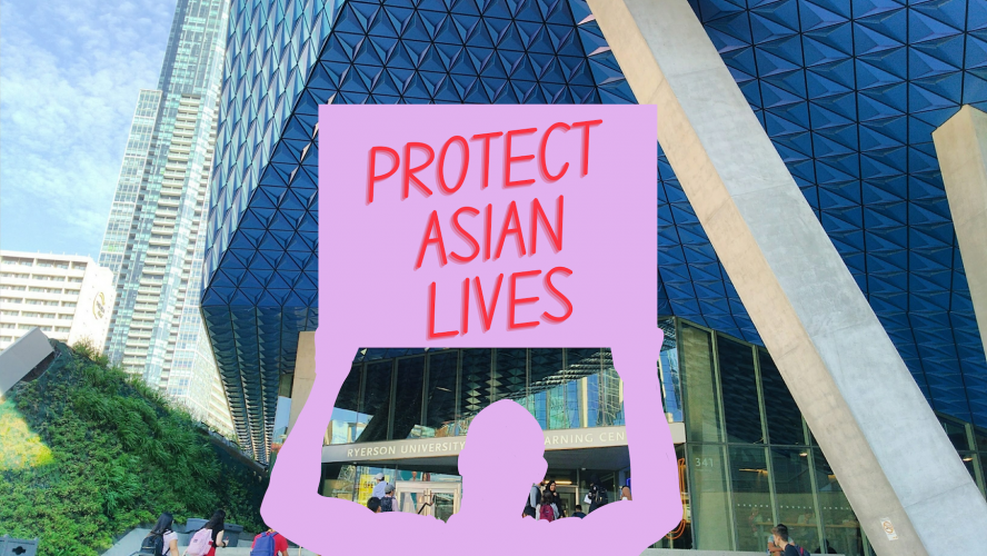 """Purple silhouette of a person holding a sign that reads """"Protect Asian Lives"""" in all capital letters standing in front of a photo of the Student Learning Centre at Ryerson University."""